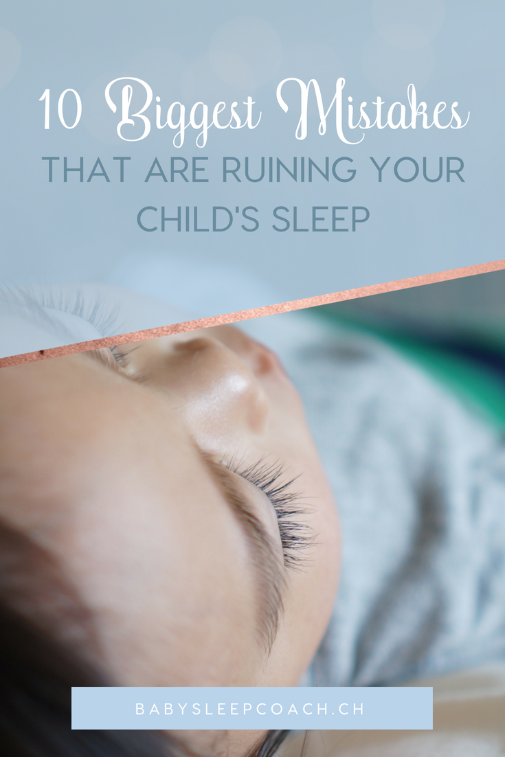 Feeling frustrated about your child's sleep (or lack thereof). Do you feel like you've tried EVERYTHING, but nothing seems to be working? Here are the 10 biggest mistakes you might be making that are ruining your child's sleep. #babysleep #childsleep #babysleeptips #sleeptraining #sleeptips #sleeptrainingtips #parentingtips #parenting #sleepcoaching